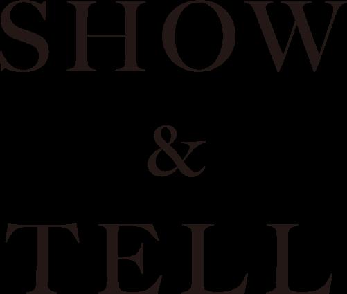 すべてに歴史があり、良質で思わず手に取ってみたくなるブランドを集めたショップ「SHOW&TELL」
